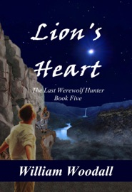 LIONS HEART: THE LAST WEREWOLF HUNTER, BOOK 4