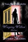Weeping Willow Part One