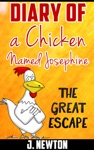 Dairy Of A Chicken Named Josephine