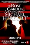 Mosh Pit The Rose Garden Arena Incident Book 1