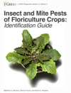 Insect And Mite Pests Of Floriculture Crops Identification Guide