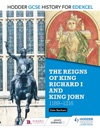 Hodder GCSE History For Edexcel The Reigns Of King Richard I And King John 1189-1216
