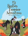 My Boston Terrier Adventures With Rudy Riley And More