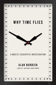 Why Time Flies - Alan Burdick Cover Art