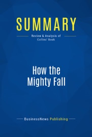 SUMMARY: HOW THE MIGHTY FALL