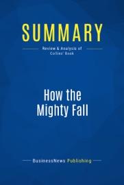 SUMMARY: HOW THE MIGHTY FALL