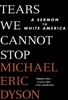 Michael Eric Dyson - Tears We Cannot Stop  artwork