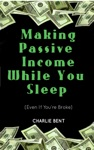 Making Passive Income While You Sleep Even If Youre Broke