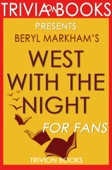 West with the Night by Beryl Markham - Trivia on Books