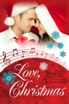 Love Christmas - 20 Holiday Stories That Will Put A Song In Your Heart