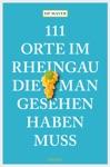 111 Orte Im Rheingau Die Man Gesehen Haben Muss