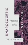 Unapologetic Christianity Bold Living In A Chaotic World