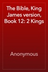 The Bible King James Version Book 12 2 Kings