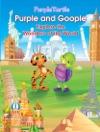 Purple Turtle - Purple And Goople Explore The Wonders Of The World