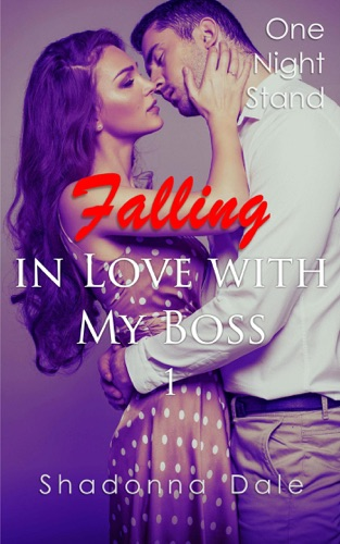 Falling in Love with My Boss 1 One Night Stand