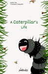A Caterpillars Life
