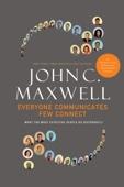 Everyone Communicates, Few Connect - John C. Maxwell Cover Art