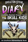 Minecraft Diary Of A Zombie Hunter Player Team The Skull Kids Book 1