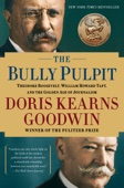 The Bully Pulpit - Doris Kearns Goodwin Cover Art