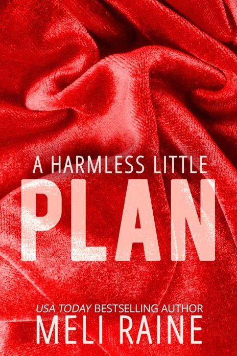 A Harmless Little Plan Meli Raine Book