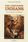 The Cheyenne Indians Volume 2