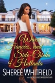 Wives, Fiancées, and Side-Chicks of Hotlanta - Shereé Whitfield Cover Art