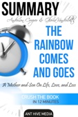 Anderson Cooper & Gloria Vanderbilt's The Rainbow Comes and Goes: A Mother and Son On Life, Love, and Loss  Summary