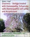 Dizziness - Vertigo Treated With Homeopathy And Biochemistry