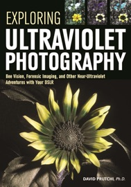 EXPLORING ULTRAVIOLET PHOTOGRAPHY