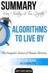Brian Christian  Tom Griffiths Algorithms To Live By The Computer Science Of Human Decisions  Summary