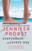 Everywhere and Every Way - Jennifer Probst Cover Art