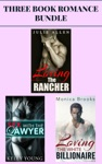 3 Book Romance Bundle Loving The Rancher  Sex With The Lawyer  Loving The White Billionaire