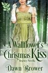 A Wallflowers Christmas Kiss