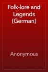 Folk-lore And Legends German
