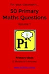For Your Classroom 50 Primary Maths Questions - Volume 1