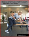 Beginners Guide To Strength Training Over 50
