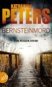 Bernsteinmord von Katharina Peters