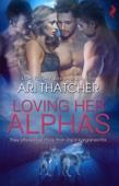 Ari Thatcher - Loving Her Alphas artwork