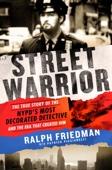 Street Warrior - Ralph Friedman & Patrick Picciarelli Cover Art