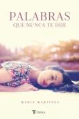 María Martínez - Palabras que nunca te dije portada