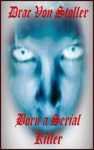 Born A Serial Killer