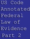 US Code Annotated Federal Law Of Evidence Part 2