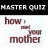 HIMYM Master Quiz