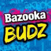 Bazooka Budz