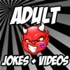 Adult Jokes + Videos