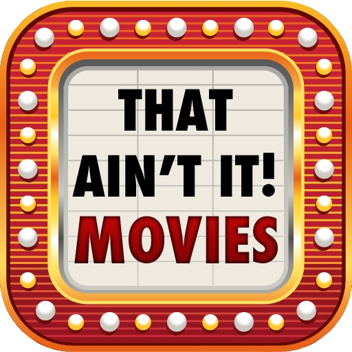 That Ain't It! Movie Trivia iOS App