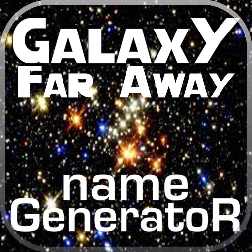 Galaxy far away name generator on the app store for Galaxy maker