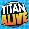 Titan Alive