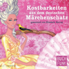 Kostbarkeiten aus dem deutschen Märchenschatz - Hörbuch Edition