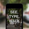 See, Type, Walk